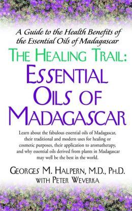 The Healing Trail: Essential Oils of Madagascar