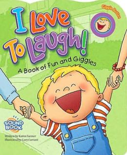 I Love to Laugh!: A Book of Fun and Giggles