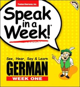 Speak in A Week German Week One: See, Hear, Say and Learn