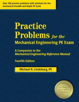 Practice Problems for the Mechanical Engineering PE Exam: : A Companion to the Mechanical Engineering Reference Manual