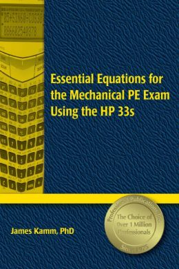 Essential Equations for the Mechanical PE Exam Using the HP 33s