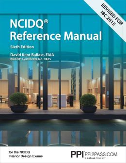Interior Design Reference Manual Everything You Need To Know To Pass The Ncidq Exam By David
