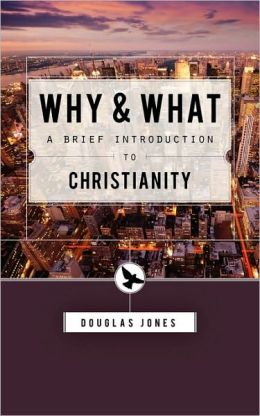 Why and What: Second Thoughts on the Christian Message