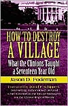 How To Destroy A Village: What The Clintons Taught A Seventeen Year Old