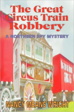 The Great Circus Train Robbery (Northern Spy Series #2)