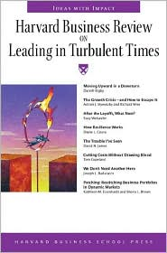 Leading in Turbulent Times (Harvard Business Review Series)