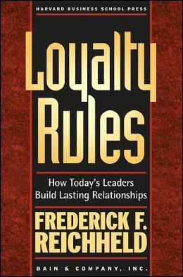Loyalty Rules!: How Today's Leaders Build Lasting Relationships