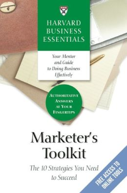 Harvard Business Essentials: Marketer's Toolkit