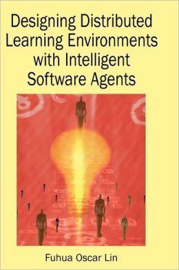 Designing Distributed Learning Environments With Intelligent Software Agents
