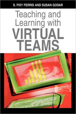 Teaching And Learning With Virtual Teams