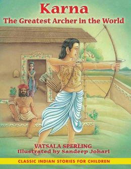 Karna: The Greatest Archer in the World