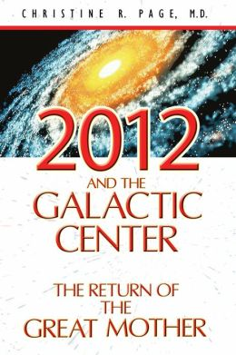 2012 and the Galactic Center: The Return of the Great Mother