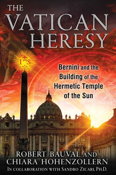 Amazon kindle book downloads free The Vatican Heresy: Bernini and the Building of the Hermetic Temple of the Sun  9781591431787