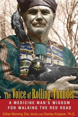 The Voice of Rolling Thunder: A Medicine Man's Wisdom for Walking the Red Road