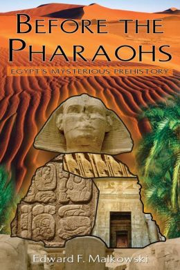 Before the Pharaohs: Egypt's Mysterious Prehistory