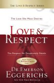 Book Cover Image. Title: Love & Respect:  The Love She Most Desires; The Respect He Desperately Needs, Author: Emerson Eggerichs
