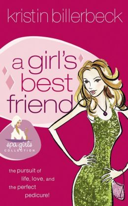 A Girl's Best Friend (Spa Girls Series #2) by Kristin Billerbeck