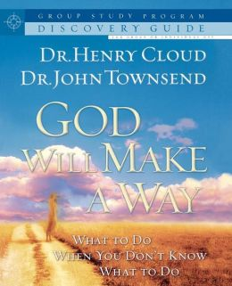 God Will Make a Way Group Study Program Discovery Guide: What to Do When You Don't Know What to Do