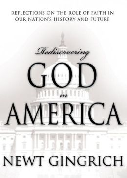 Rediscovering God in America: Reflections on the Role of Faith in Our Nation's History
