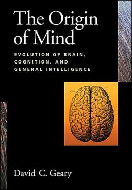 The Origin of the Mind: Evolution of Brain, Cognition and General Intelligence