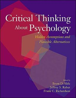 Critical Thinking About Psychology: Hidden Assumptions and Plausible Alternatives