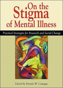 On the Stigma of Mental Illness: Implications for Research and Social Change