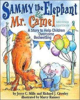Sammy the Elephant and Mr. Camel: A Story to Help Children Overcome Bedwetting, 2nd Edition