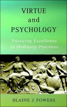 Virtue and Psychology: Pursuing Excellence in Ordinary Practices