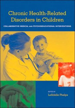 Chronic Health Related Disorders in Children: Collabroative Medical and Psychoeducational Interventions
