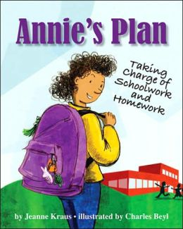 Annie's Plan: Taking Charge of Schoolwork and Homework