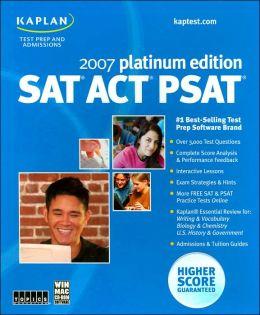 Kaplan SAT/ACT/PSAT 2007 Platinum Edition