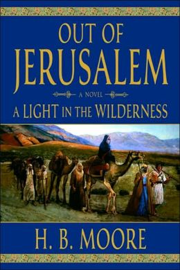 Out of Jerusalem: A Light in the Wilderness
