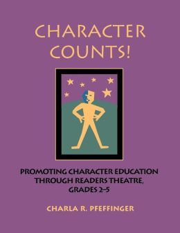 Character Counts! Readers Theatre for Character Education