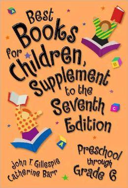 Best Books for Children, Supplement to the Seventh Edition: Preschool through Grade 6