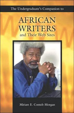 The Undergraduate's Companion to African Writers and Their Web Sites