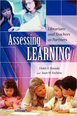 Assessing Learning: Librarians and Teachers as Partners