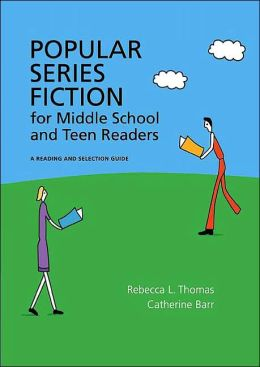 Popular Series Fiction for Middle School and Teen Readers (Children's and Young Adult Literature Reference Series)