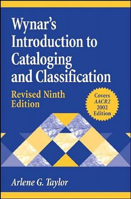 Wynar's Introduction to Cataloging and Classification: Revised Ninth Edition