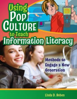 Using Pop Culture to Teach Information Literacy: Methods to Engage a New Generation