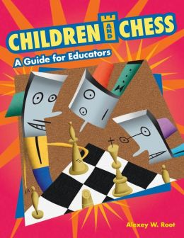 Children and Chess: A Guide for Educators