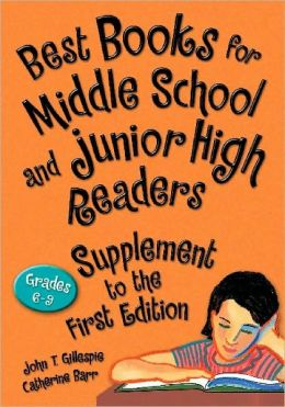Best Books for Middle School and Junior High Readers, Supplement to the First Edition: Grades 6-9
