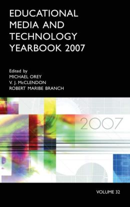 Educational Media and Technology Yearbook: Volume 32, 2007