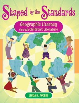 Shaped by the Standards: Geographic Literacy Through Children's Literature