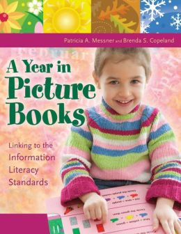 A Year in Picture Books: Linking to the Information Literacy Standards