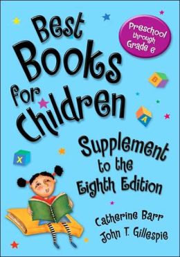 Best Books for Children, Supplement to the Eighth Edition: Preschool through Grade 6