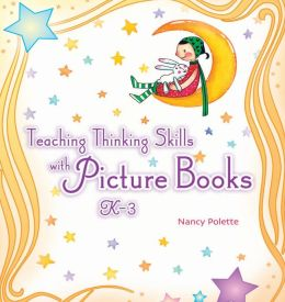 Teaching Thinking Skills with Favorite Picture Books K-3