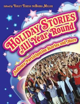 Holiday Stories All Year Round: Audience Participation Stories and More