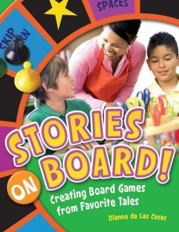 Stories on Board!: Creating Board Games from Favorite Tales