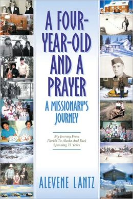 A Four Year Old And A Prayer-A Missionary's Journey