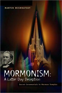 Mormonism: A Latter Day Deception